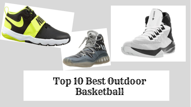 top 10 best outdoor basketball shoes
